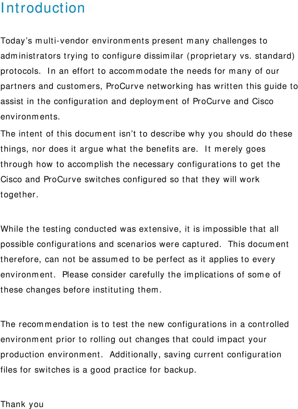 environments. The intent of this document isn t to describe why you should do these things, nor does it argue what the benefits are.