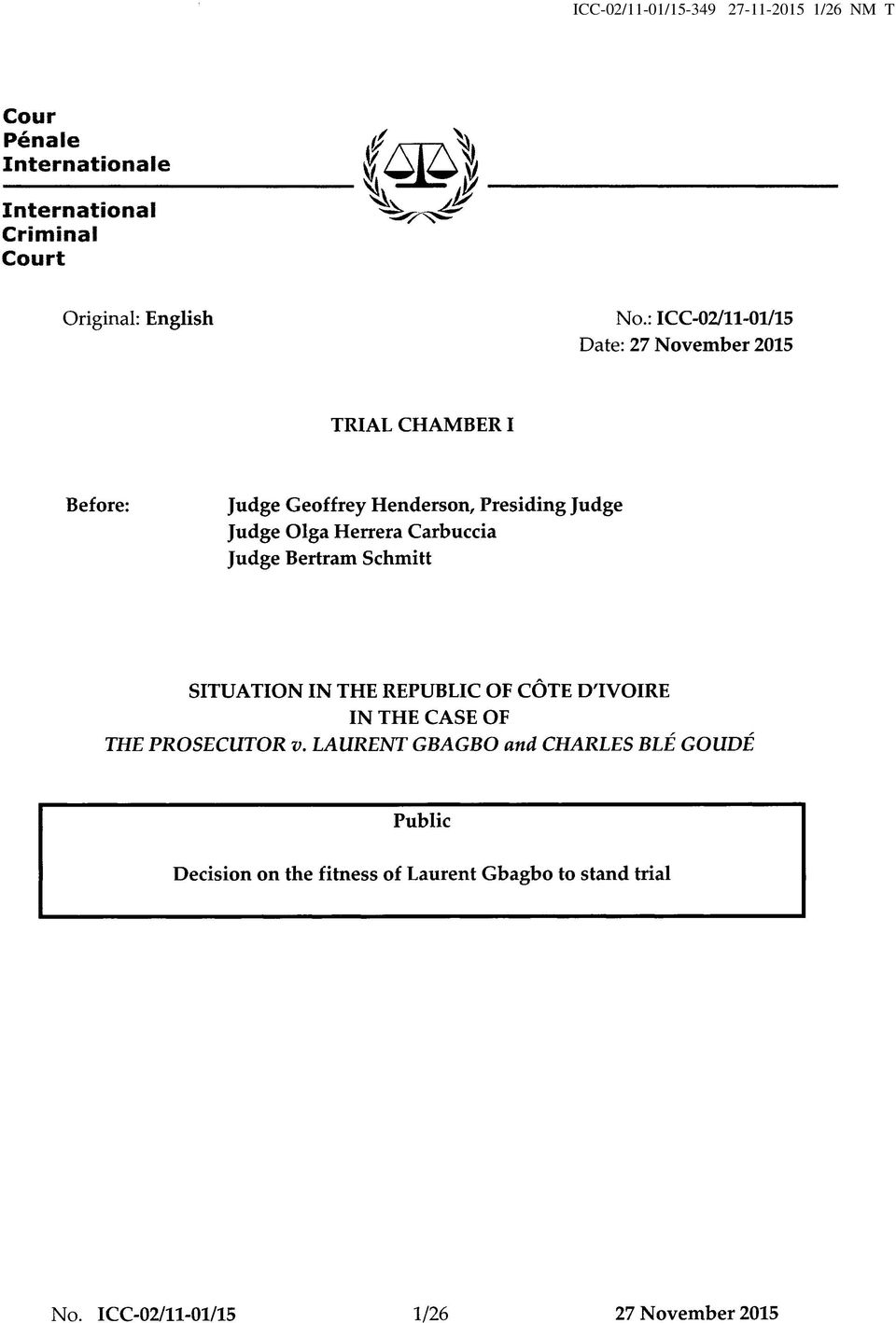 Herrera Carbuccia Judge Bertram Schmitt SITUATION IN THE REPUBLIC OF CÔTE DTVOIRE IN THE CASE OF THE PROSECUTOR v.
