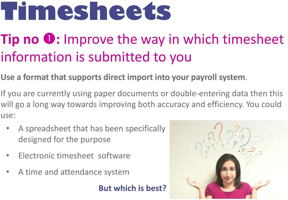 If you are currently using paper documents or double-entering data then this will go a long way towards improving