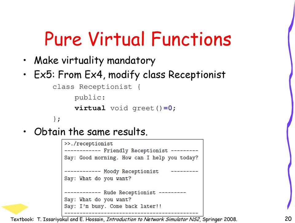 void greet()=0; Obtain the same results. Textbook: T.