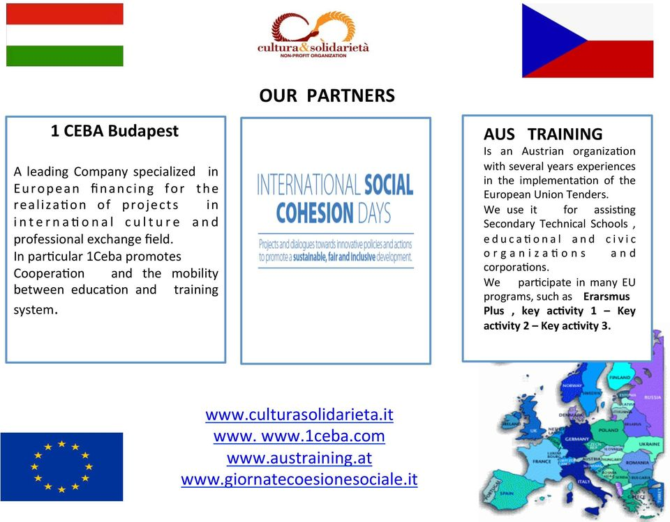 AUS TRAINING Is an Austrian organiza6on with several years experiences in the implementa6on of the European Union Tenders.