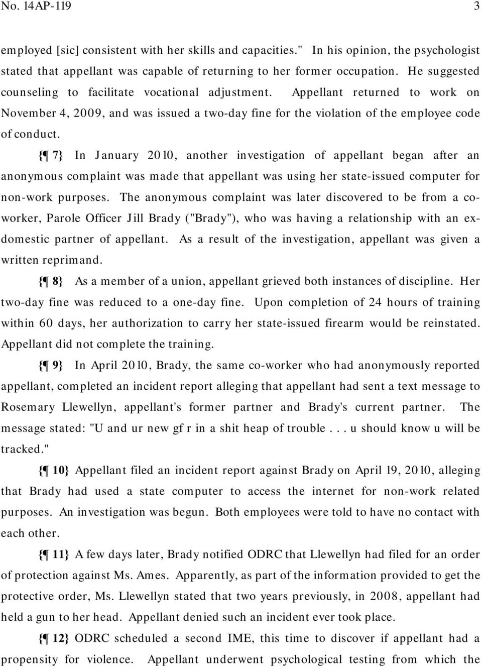 { 7} In January 2010, another investigation of appellant began after an anonymous complaint was made that appellant was using her state-issued computer for non-work purposes.