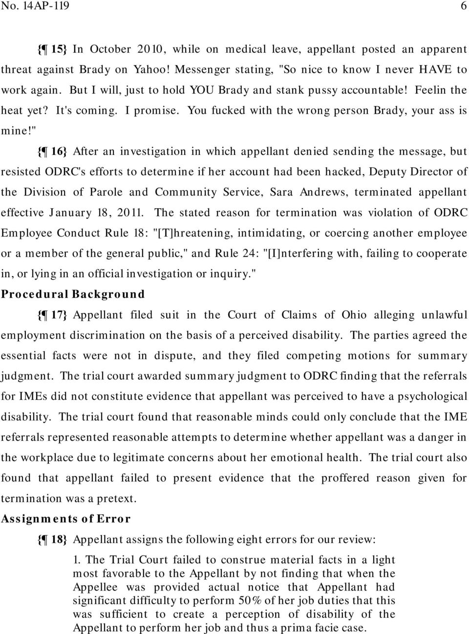 """ { 16} After an investigation in which appellant denied sending the message, but resisted ODRC's efforts to determine if her account had been hacked, Deputy Director of the Division of Parole and"