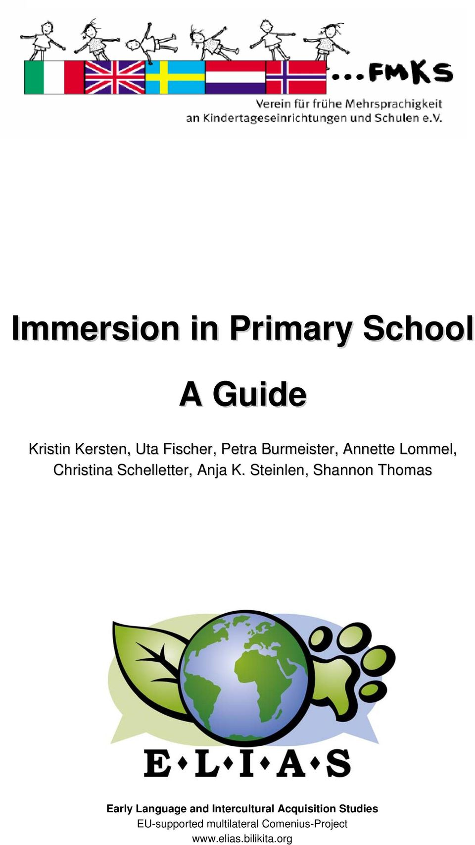 eu Immersion in Primary School A Guide Kristin Kersten, Uta Fischer, Petra Burmeister, Annette Lommel, Christina