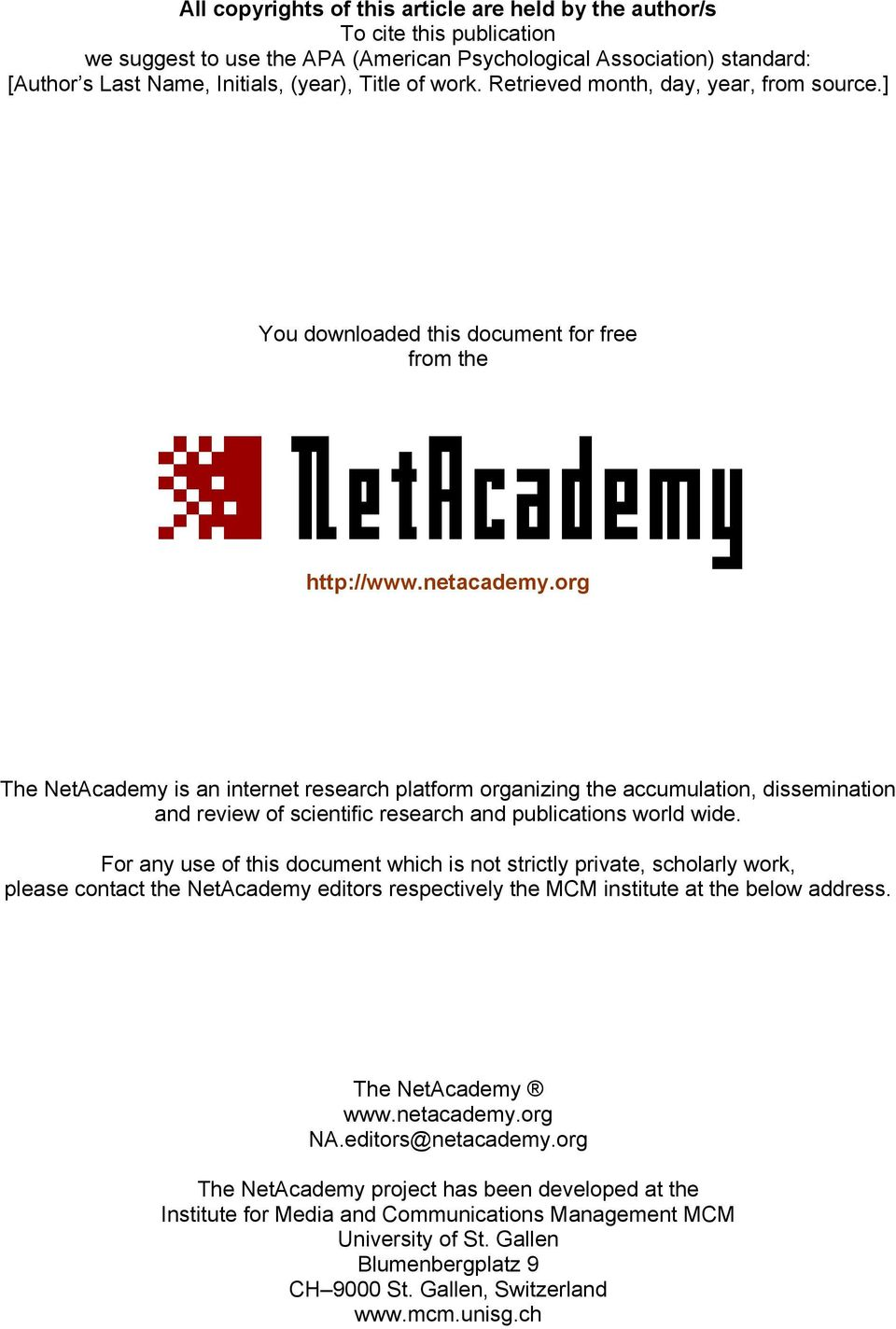 org The NetAcademy is an internet research platform organizing the accumulation, dissemination and review of scientific research and publications world wide.