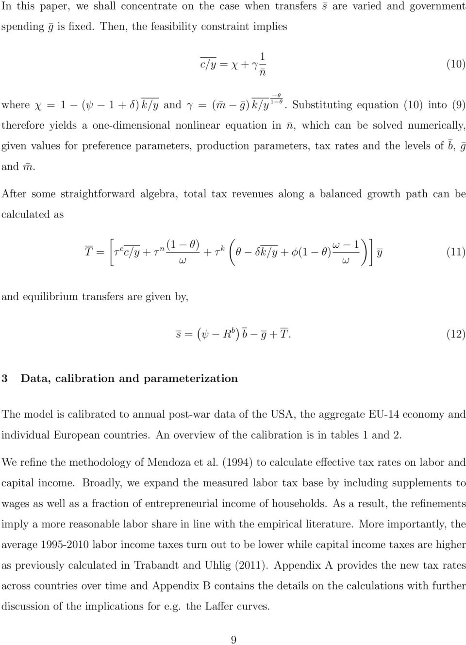 Substituting equation (10) into (9) therefore yields a one-dimensional nonlinear equation in n, which can be solved numerically, given values for preference parameters, production parameters, tax
