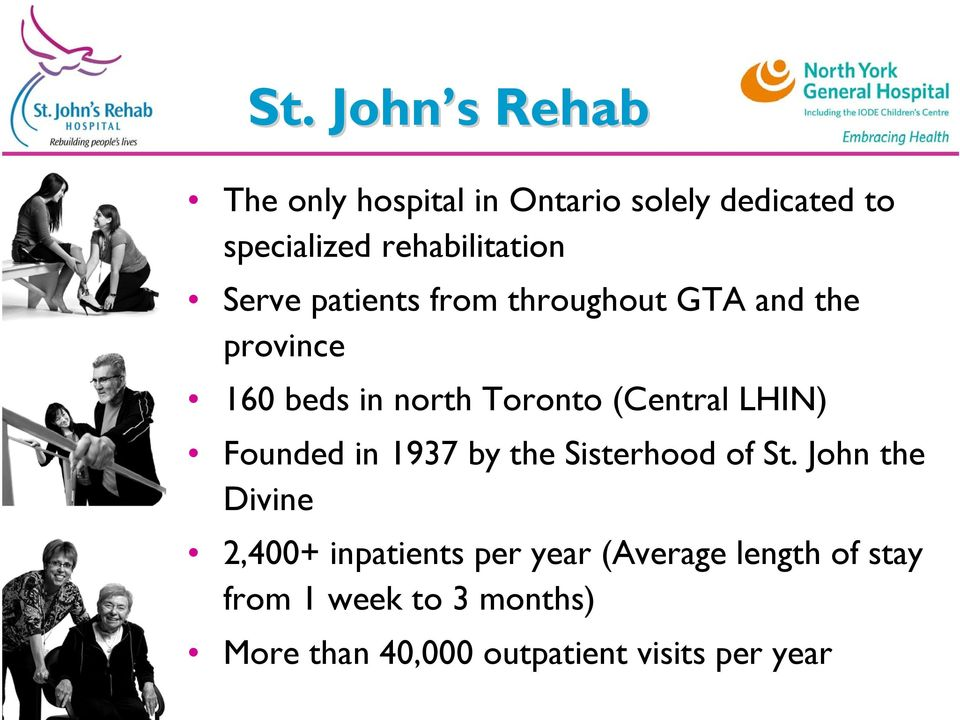 Toronto (Central LHIN) Founded in 1937 by the Sisterhood of St.