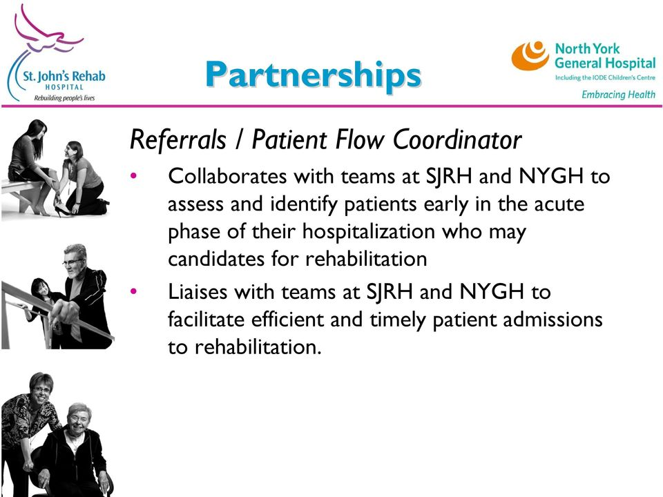 hospitalization who may candidates for rehabilitation Liaises with teams at