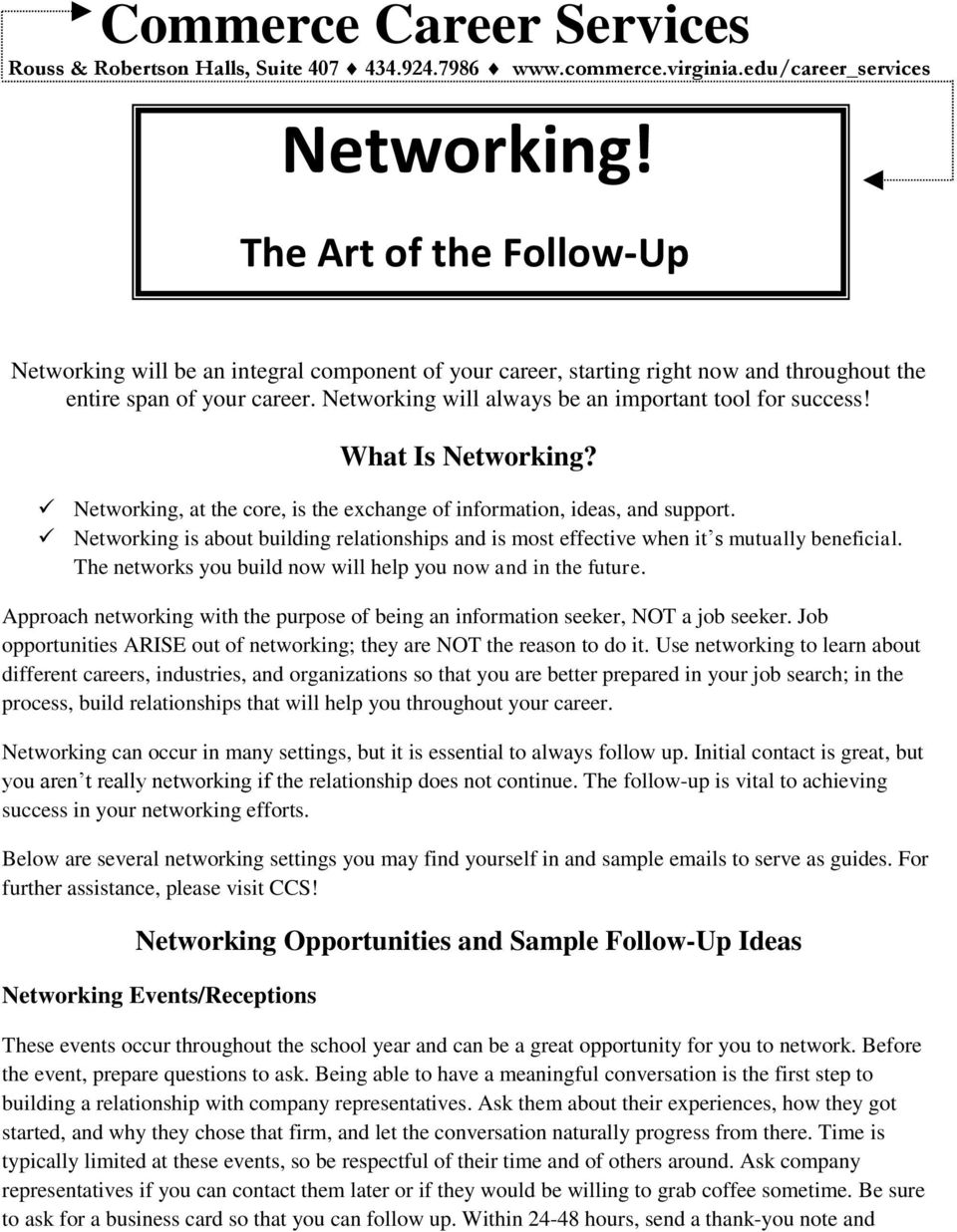 Networking will always be an important tool for success! What Is Networking? Networking, at the core, is the exchange of information, ideas, and support.