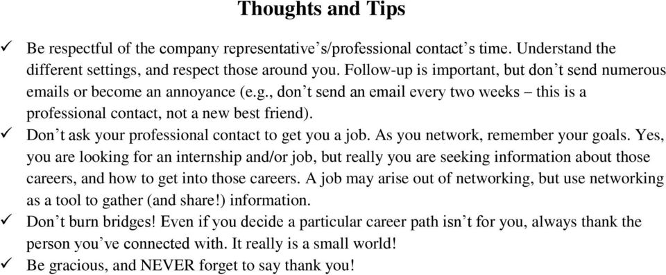 Don t ask your professional contact to get you a job. As you network, remember your goals.