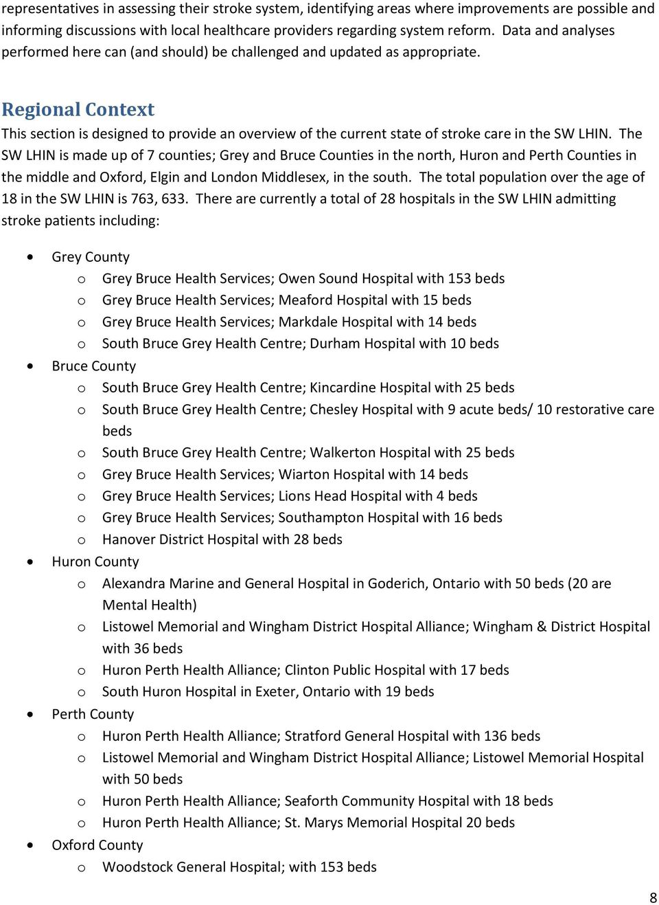 Regional Context This section is designed to provide an overview of the current state of stroke care in the SW LHIN.