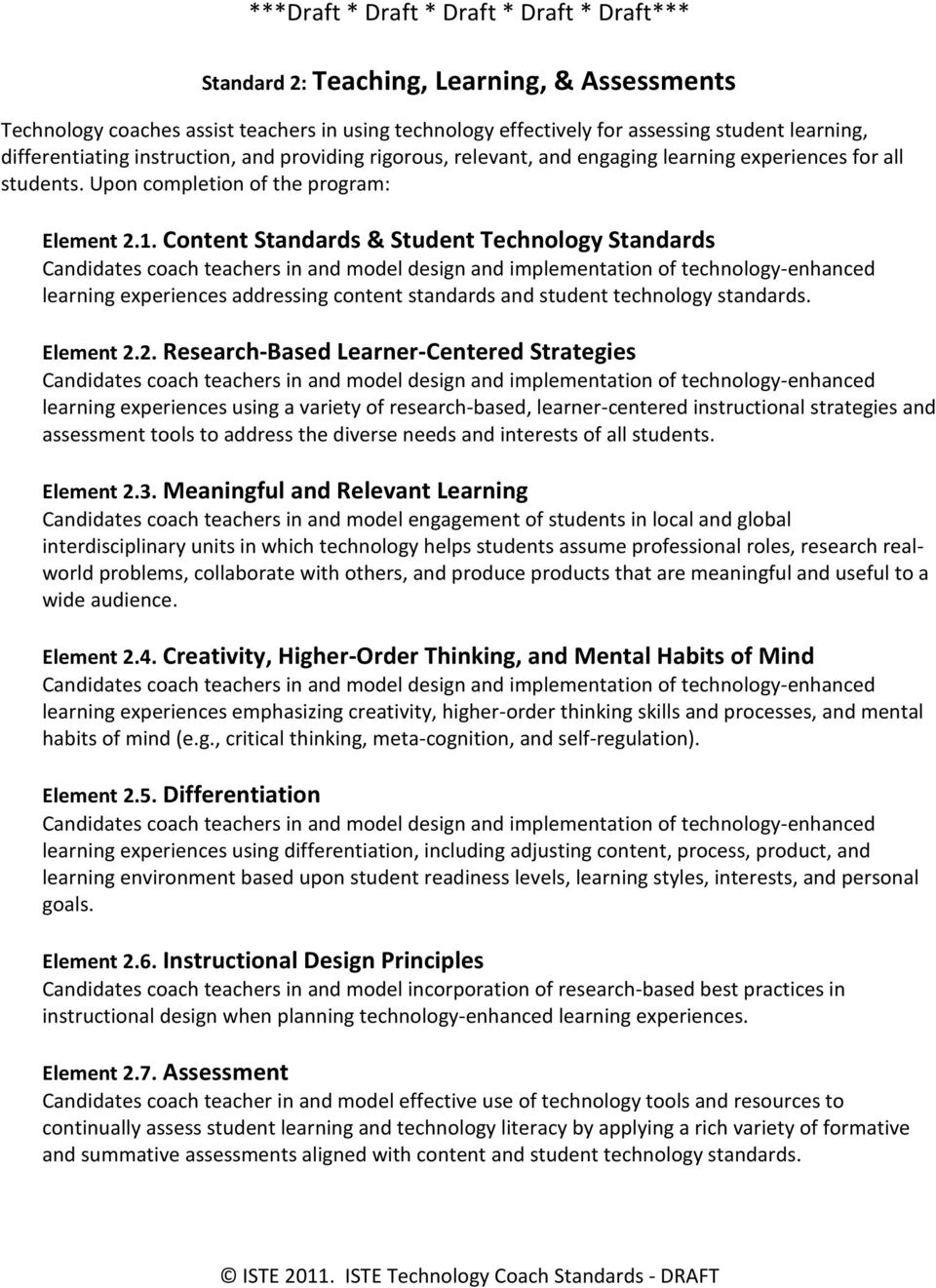 Content Standards & Student Technology Standards learning experiences addressing content standards and student technology standards. Element 2.