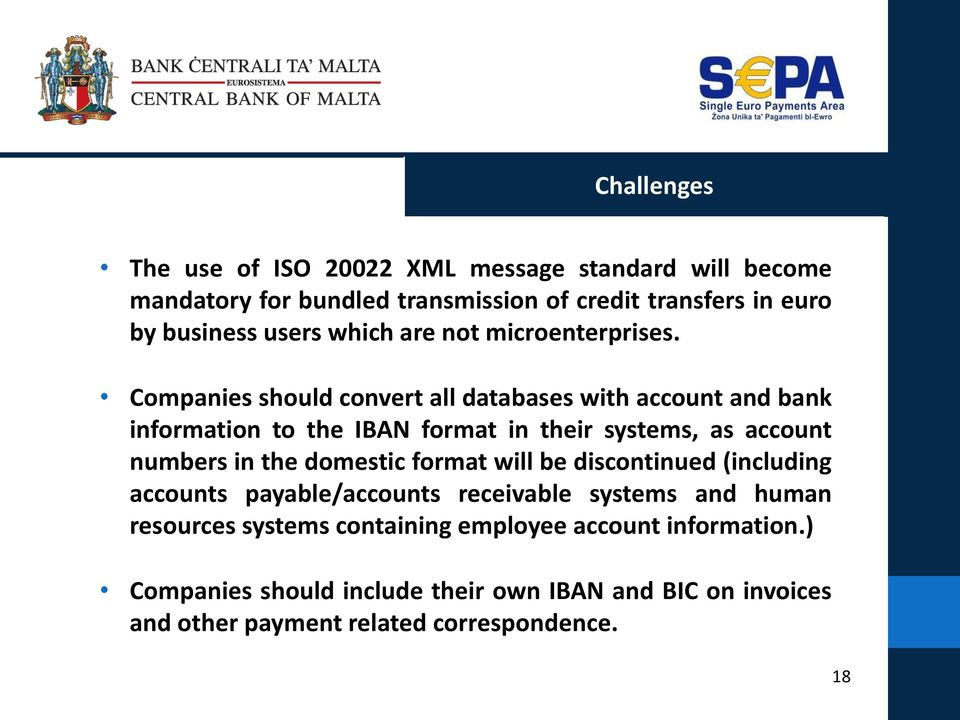 Companies should convert all databases with account and bank information to the IBAN format in their systems, as account numbers in the domestic