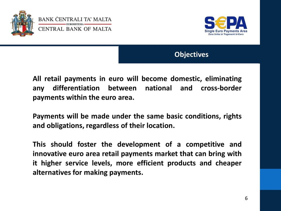 Payments will be made under the same basic conditions, rights and obligations, regardless of their location.