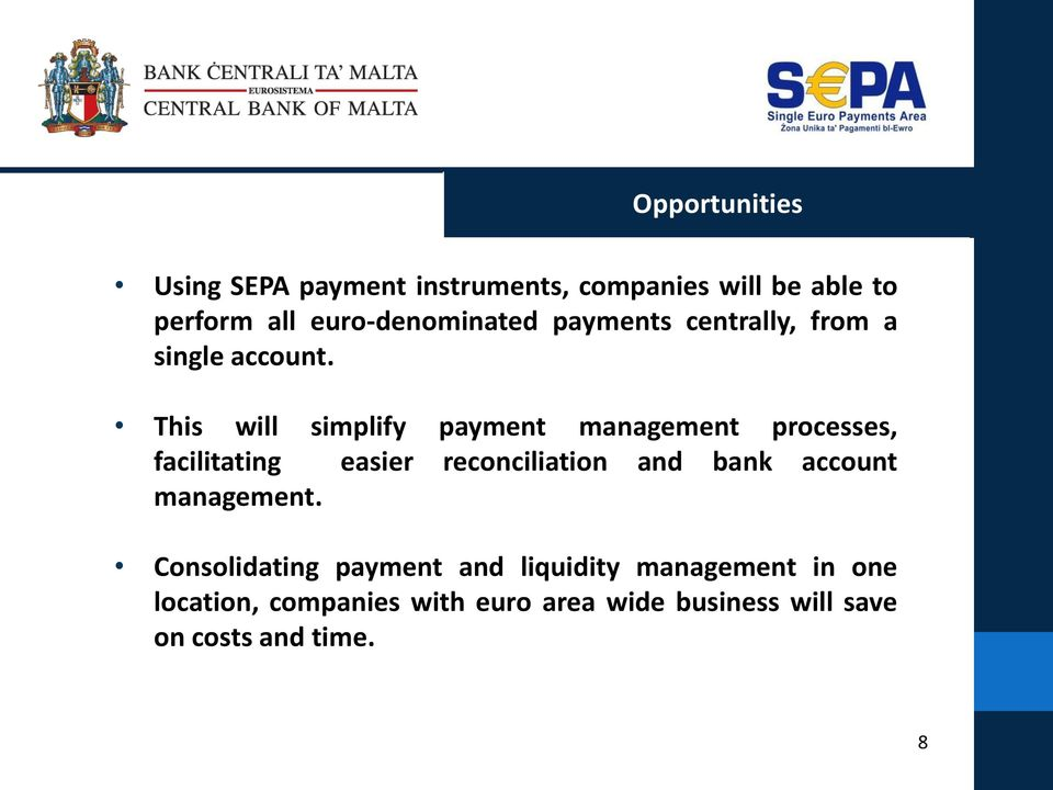 This will simplify payment management processes, facilitating easier reconciliation and bank