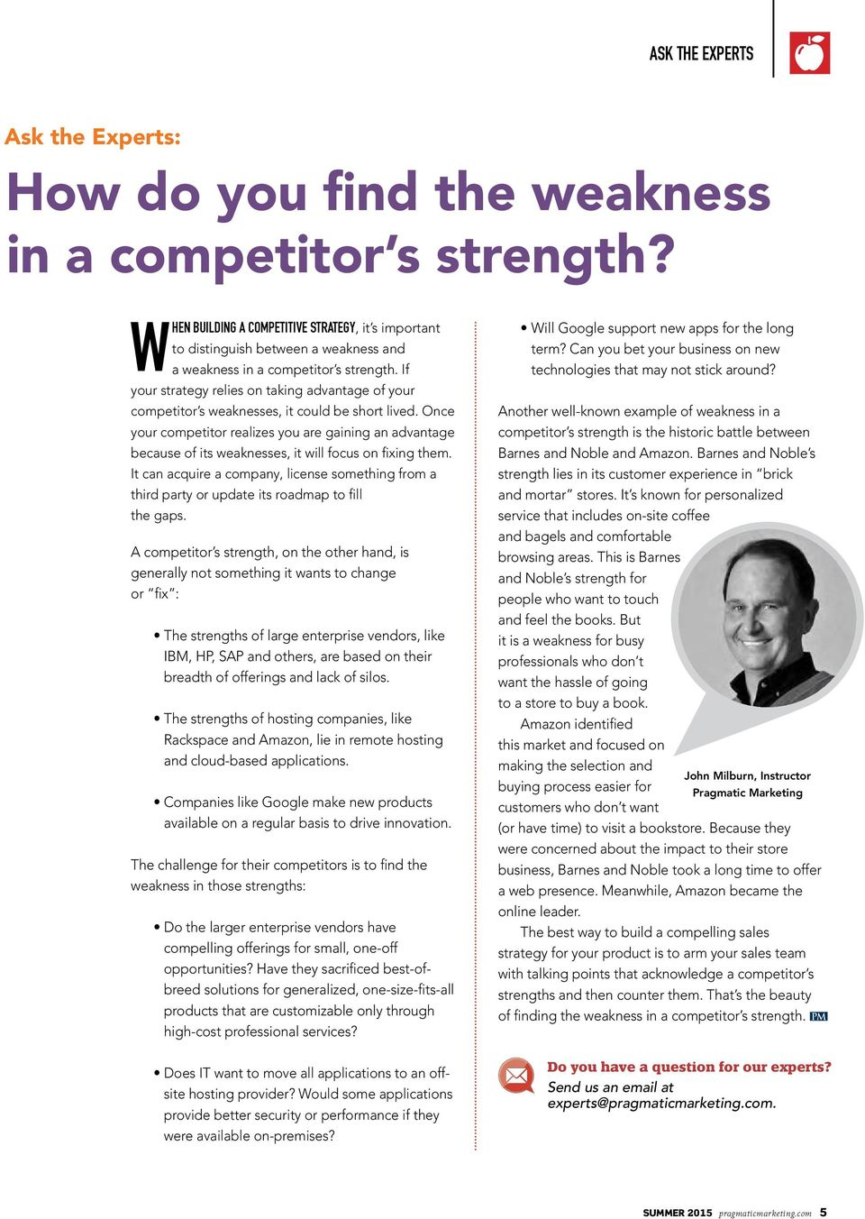 If your strategy relies on taking advantage of your competitor s weaknesses, it could be short lived.