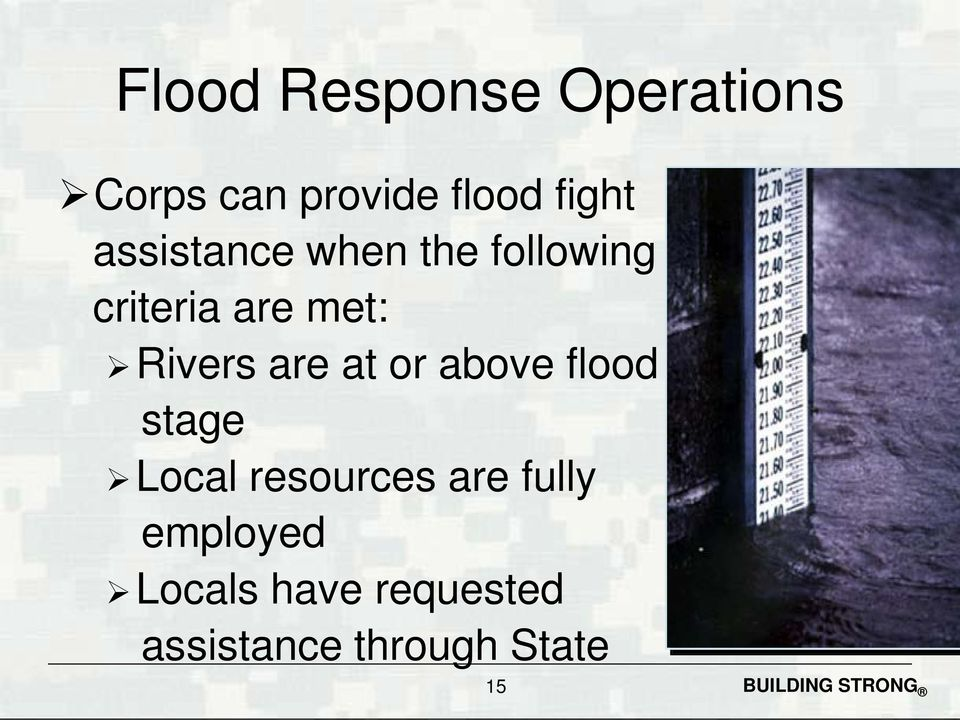 are at or above flood stage Local resources are fully
