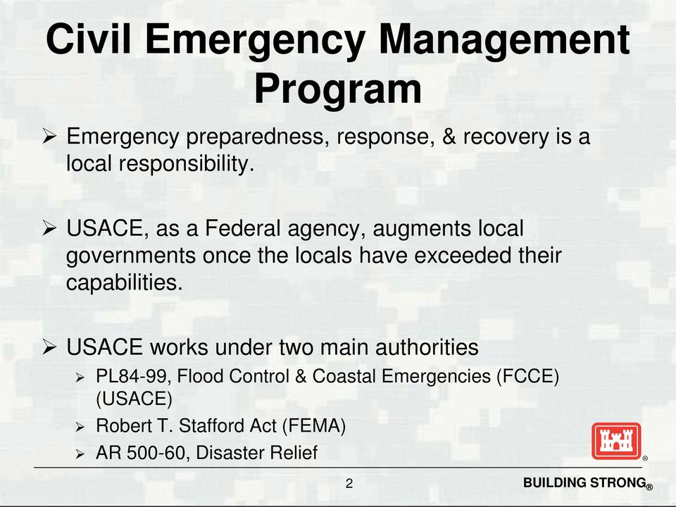 USACE, as a Federal agency, augments local governments once the locals have exceeded their