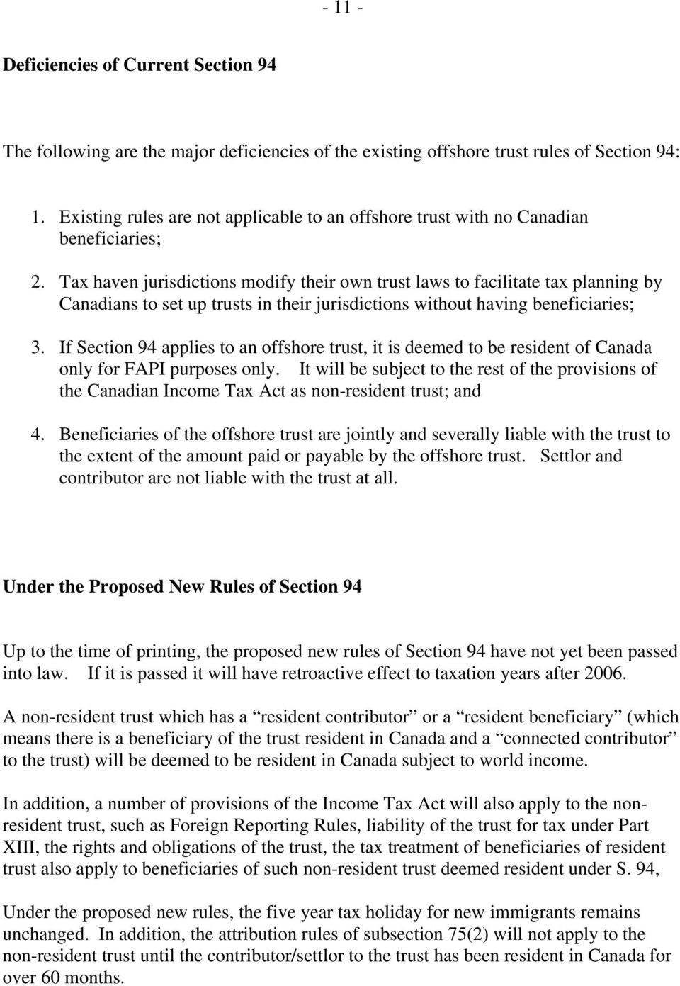 Tax haven jurisdictions modify their own trust laws to facilitate tax planning by Canadians to set up trusts in their jurisdictions without having beneficiaries; 3.
