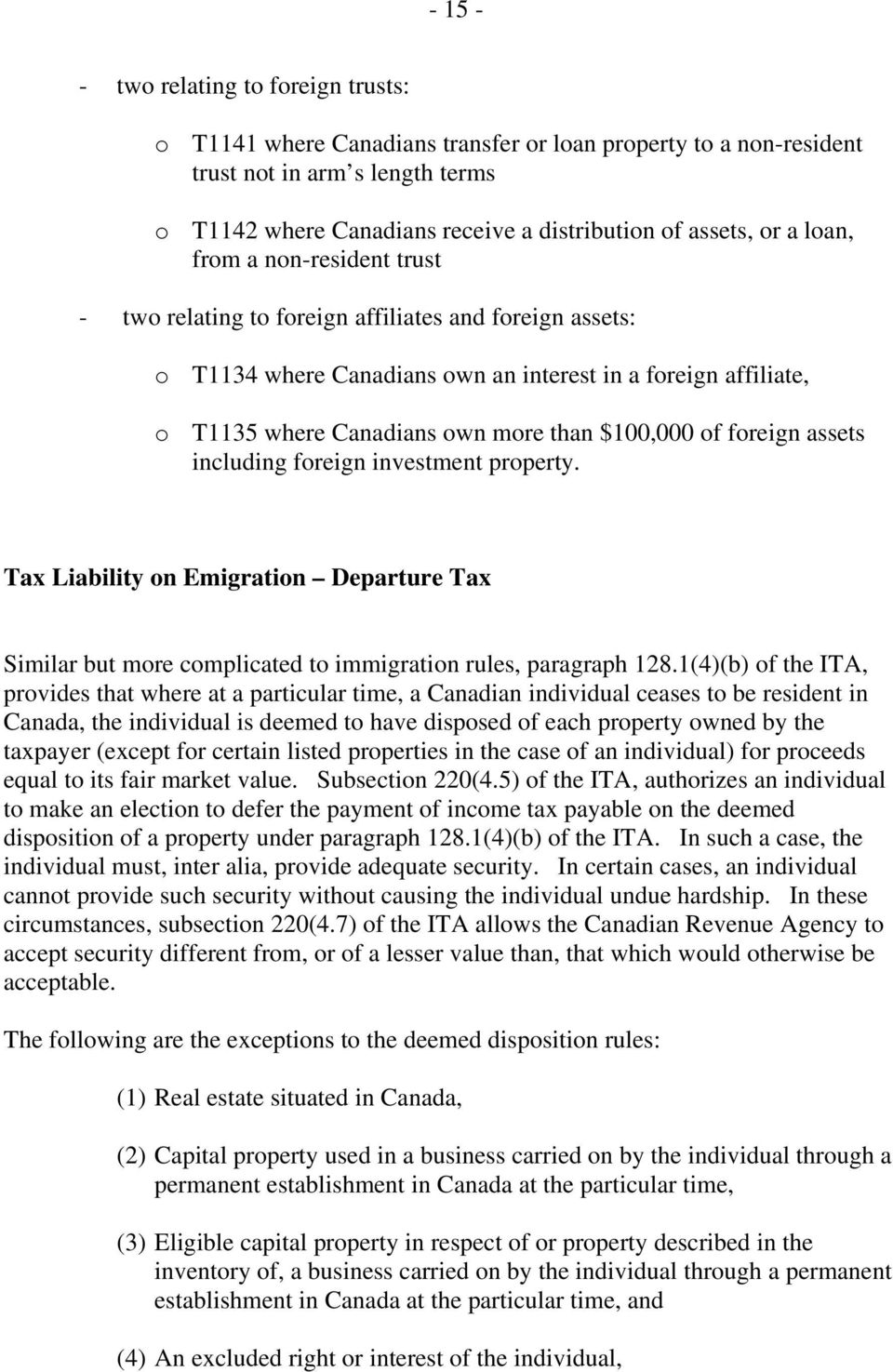 $100,000 of foreign assets including foreign investment property. Tax Liability on Emigration Departure Tax Similar but more complicated to immigration rules, paragraph 128.