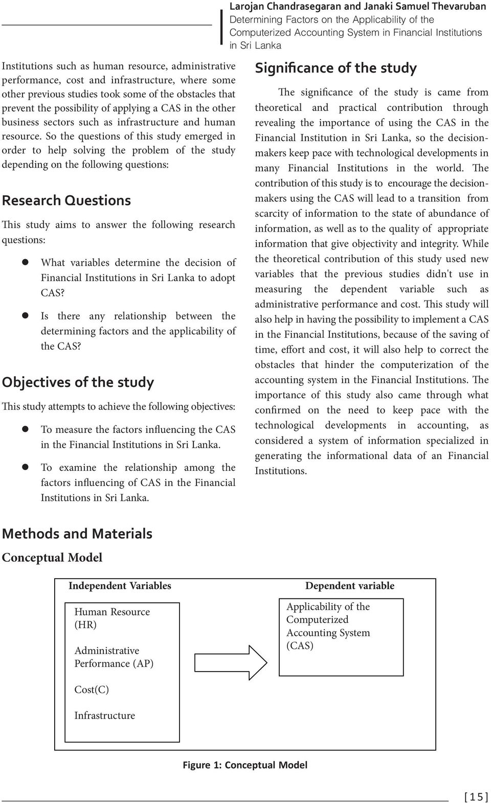 So the questions of this study emerged in order to help solving the problem of the study depending on the following questions: Research Questions This study aims to answer the following research
