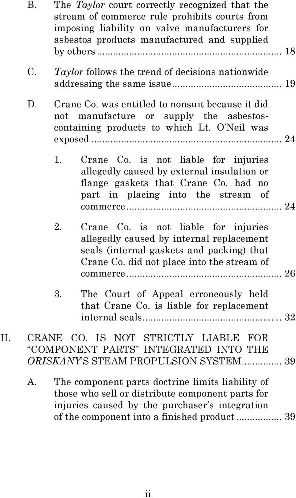 was entitled to nonsuit because it did not manufacture or supply the asbestoscontaining products to which Lt. O Neil was exposed... 24 1. Crane Co.