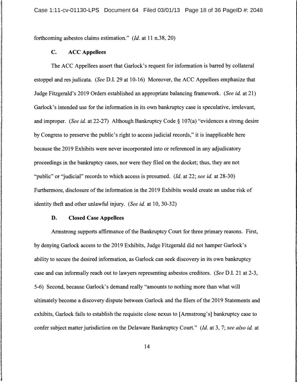 29 at 10-16) Moreover, the ACC Appellees emphasize that Judge Fitzgerald's 2019 Orders established an appropriate balancing framework. (See id.