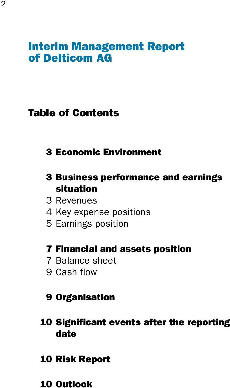positions 5 Earnings position 7 Financial and assets position 7 Balance sheet 9