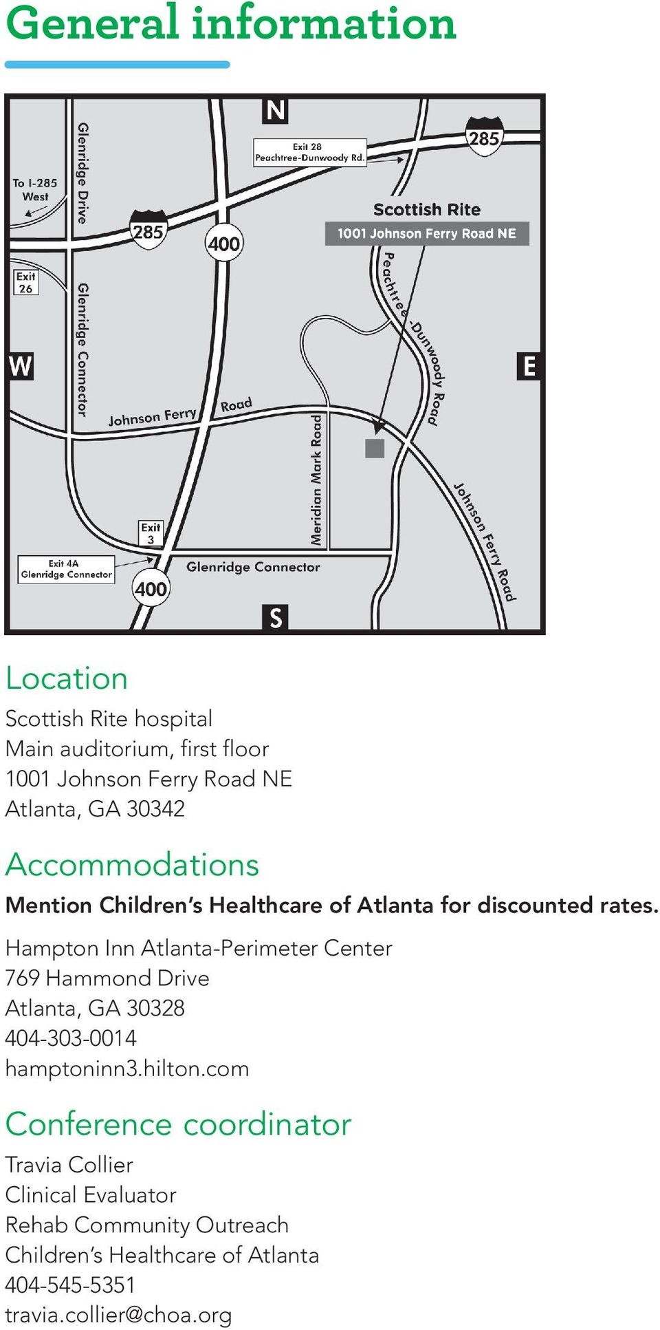Hampton Inn Atlanta-Perimeter Center 769 Hammond Drive Atlanta, GA 30328 404-303-0014 hamptoninn3.hilton.