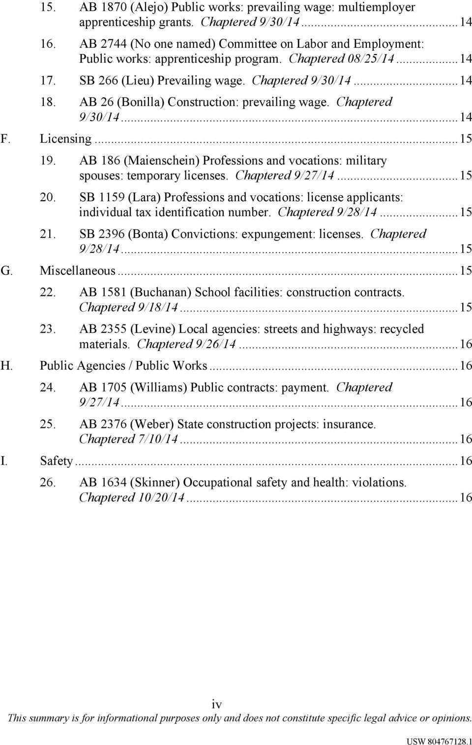 AB 26 (Bonilla) Construction: prevailing wage. Chaptered 9/30/14...14 F. Licensing...15 19. AB 186 (Maienschein) Professions and vocations: military spouses: temporary licenses. Chaptered 9/27/14.