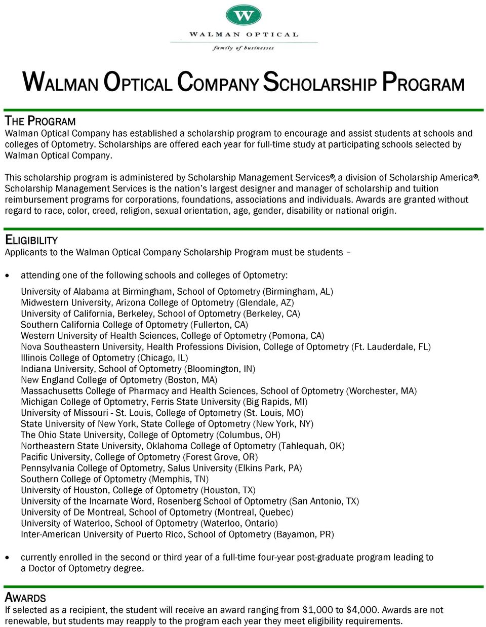 This scholarship program is administered by Scholarship Management Services, a division of Scholarship America.