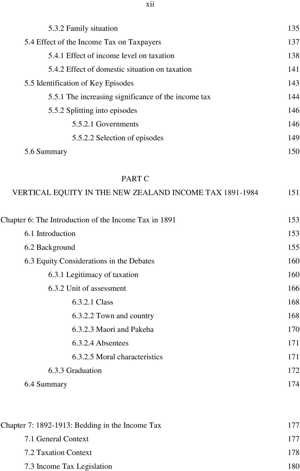 6 Summary 135 137 138 141 143 144 146 146 149 150 PART C VERTICAL EQUITY IN THE NEW ZEALAND INCOME TAX 1891-1984 151 Chapter 6: The Introduction of the Income Tax in 1891 6.1 Introduction 6.