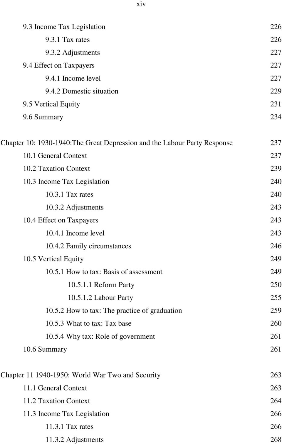 3.2 Adjustments 10.4 Effect on Taxpayers 10.4.1 Income level 10.4.2 Family circumstances 10.5 Vertical Equity 10.5.1 How to tax: Basis of assessment 10.5.1.1 Reform Party 10.5.1.2 Labour Party 10.5.2 How to tax: The practice of graduation 10.
