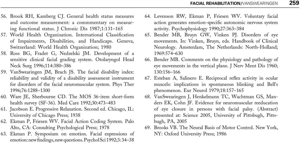 Development of a sensitive clinical facial grading system. Otolaryngol Head Neck Surg 1996;114:380 386 59. VanSwearingen JM, Brach JS.