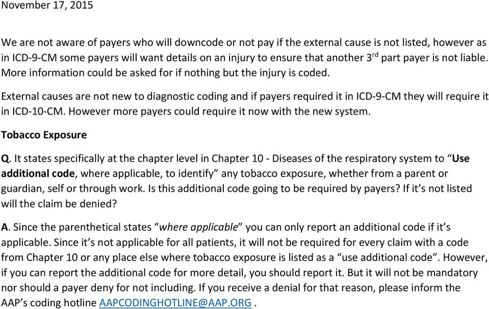 External causes are not new to diagnostic coding and if payers required it in ICD 9 CM they will require it in ICD 10 CM. However more payers could require it now with the new system.