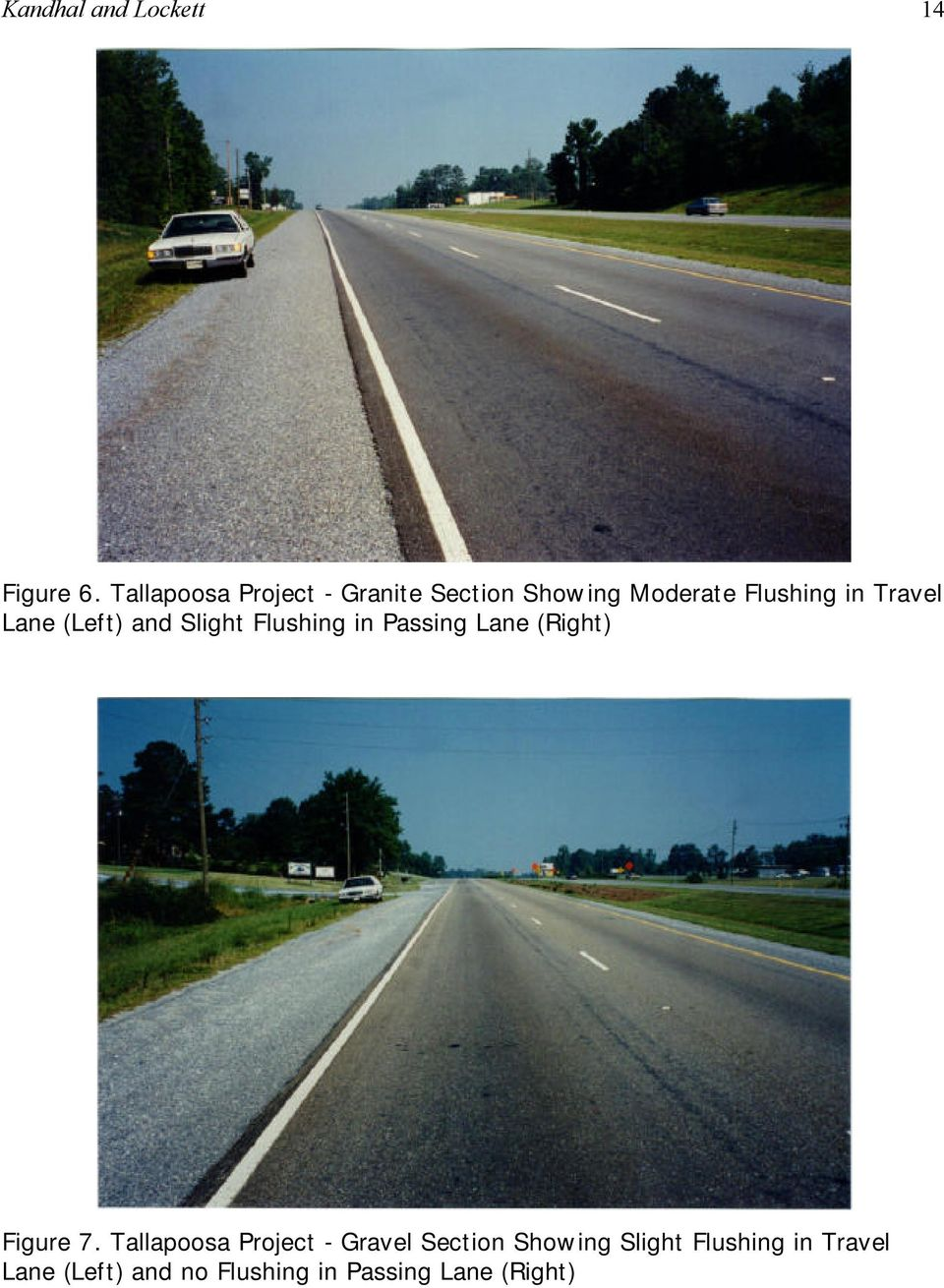 Lane (Left) and Slight Flushing in Passing Lane (Right) Figure 7.