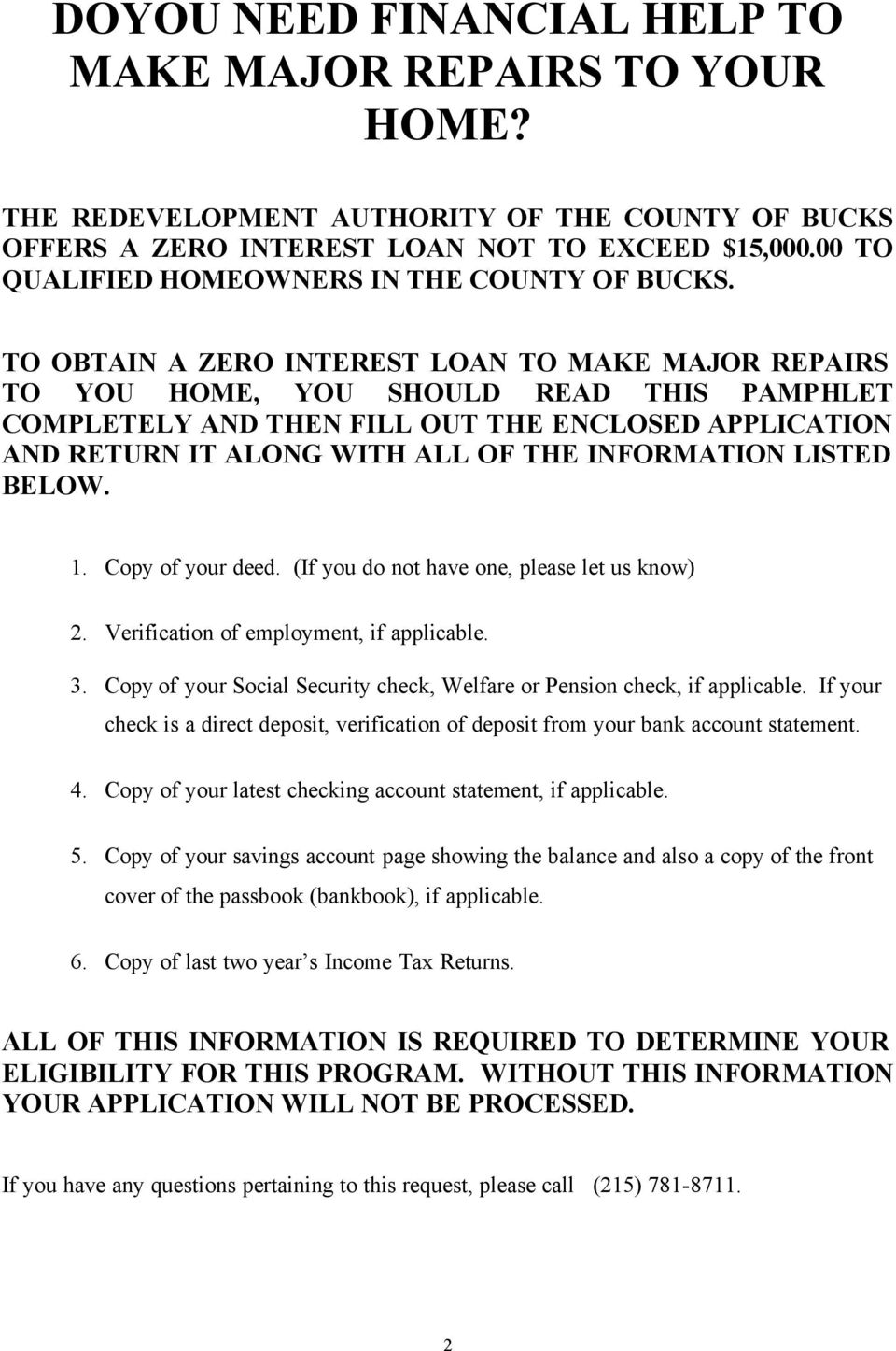 TO OBTAIN A ZERO INTEREST LOAN TO MAKE MAJOR REPAIRS TO YOU HOME, YOU SHOULD READ THIS PAMPHLET COMPLETELY AND THEN FILL OUT THE ENCLOSED APPLICATION AND RETURN IT ALONG WITH ALL OF THE INFORMATION