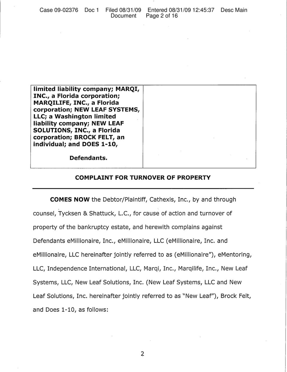 COMPLAINT FOR TURNOVER OF PROPERTY COMES NOW the Debtor/Plaintiff, Cathexis, Inc.
