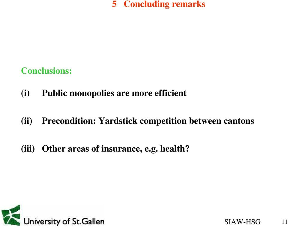 Precondition: Yardstick competition between