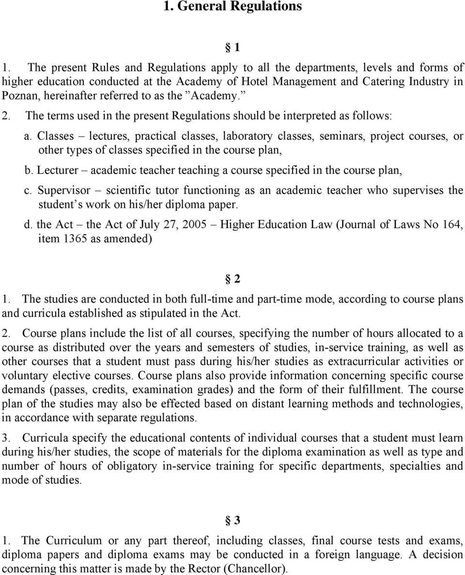 to as the Academy. 2. The terms used in the present Regulations should be interpreted as follows: a.