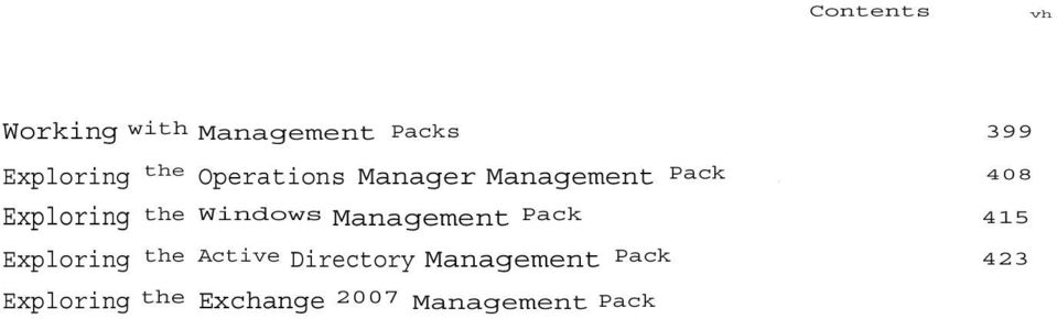 438 Exploring the SQL Server Management Pack 454 Exploring the Cross Platform Management Packs 461 Management Pack Templates 468 Custom Management Packs 480 Distributed Application Monitoring 486
