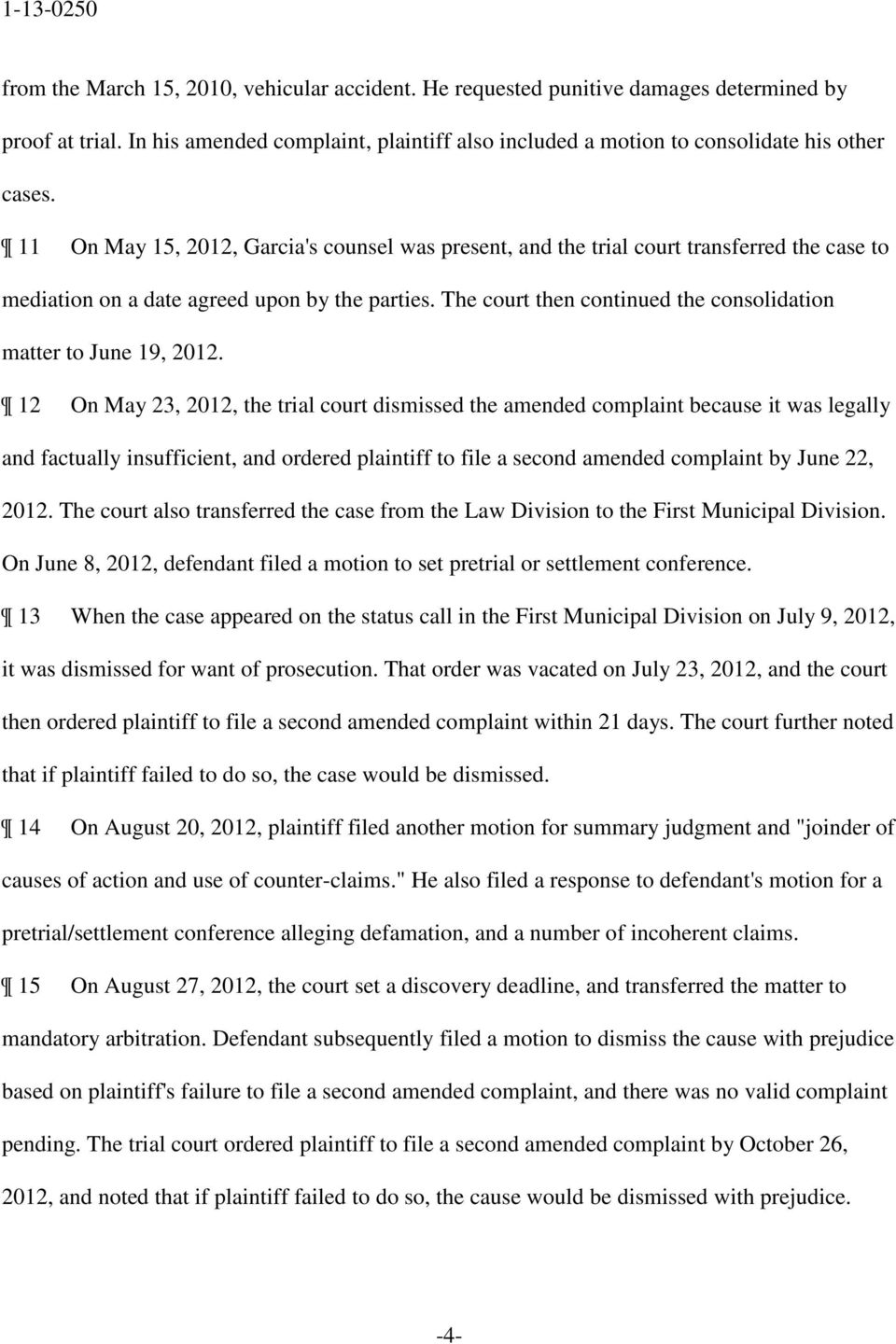 The court then continued the consolidation matter to June 19, 2012.