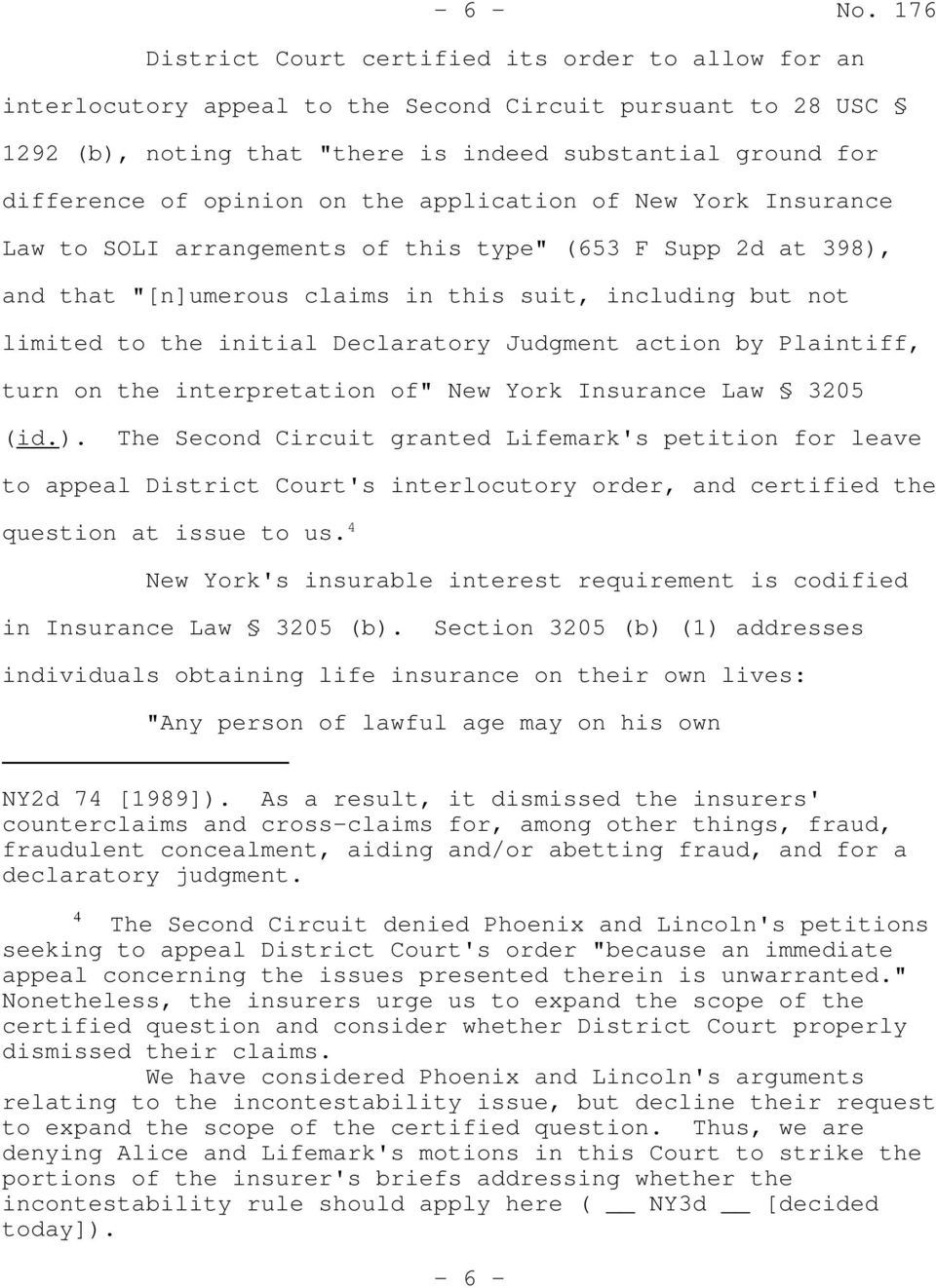 "opinion on the application of New York Insurance Law to SOLI arrangements of this type"" (653 F Supp 2d at 398), and that ""[n]umerous claims in this suit, including but not limited to the initial"