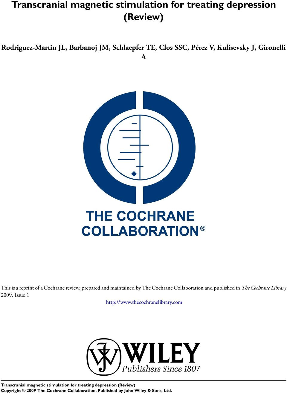 a reprint of a Cochrane review, prepared and maintained by The Cochrane