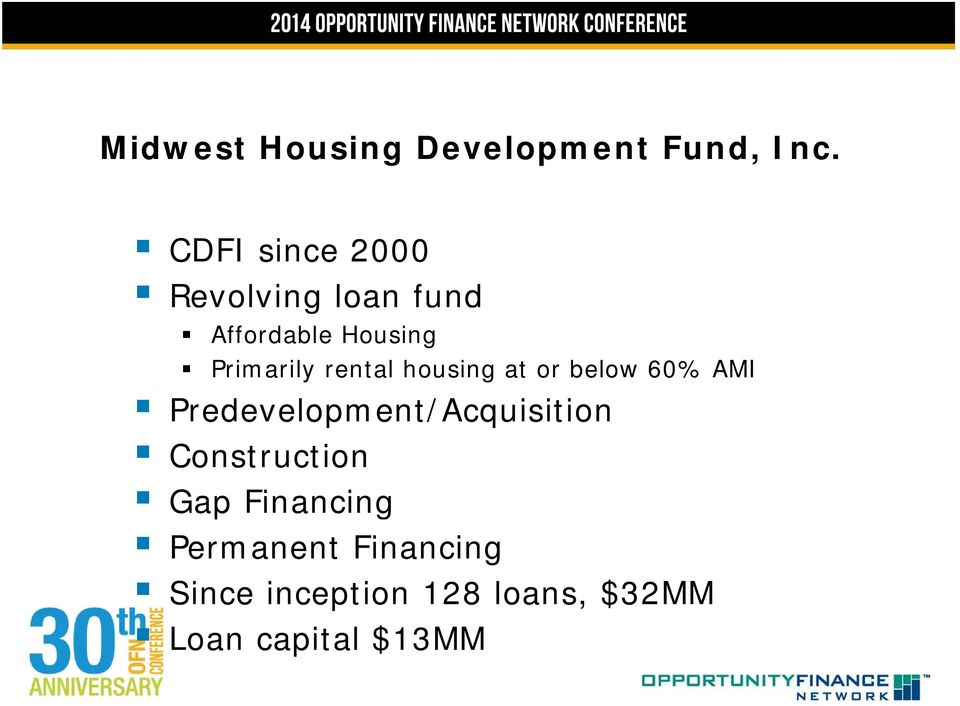 rental housing at or below 60% AMI Predevelopment/Acquisition