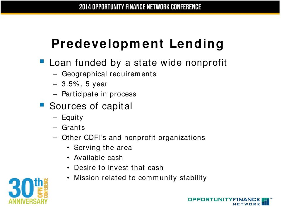 5%, 5 year Participate in process Sources of capital Equity Grants Other