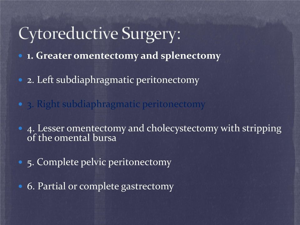 Right subdiaphragmatic peritonectomy 4.