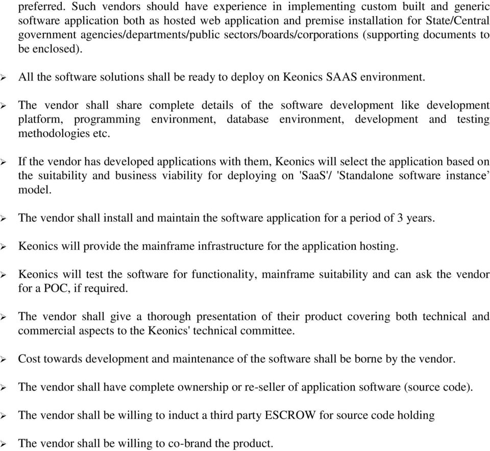 agencies/departments/public sectors/boards/corporations (supporting documents to be enclosed). All the software solutions shall be ready to deploy on Keonics SAAS environment.
