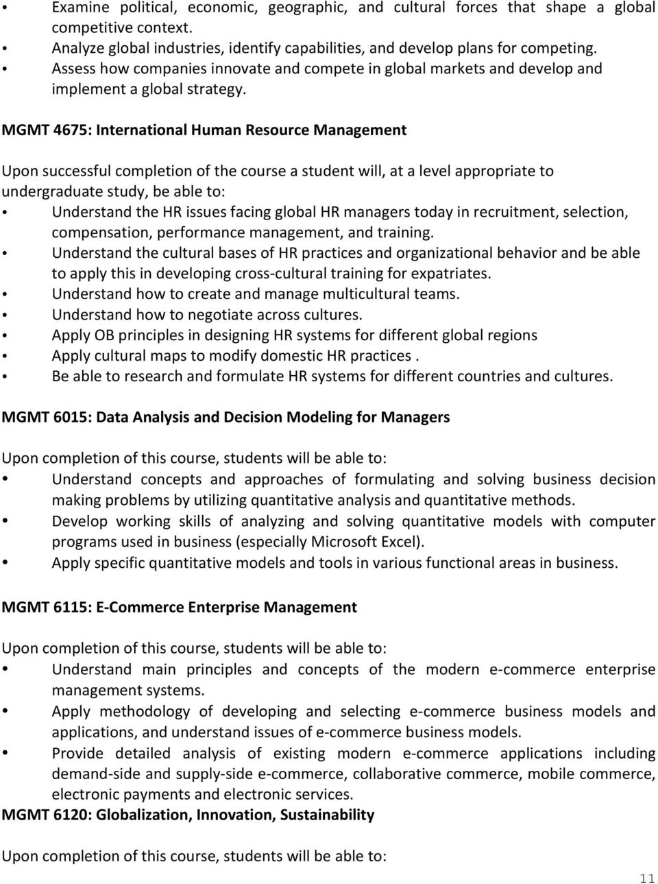 MGMT 4675: International Human Resource Management Upon successful completion of the course a student will, at a level appropriate to undergraduate study, be able to: Understand the HR issues facing