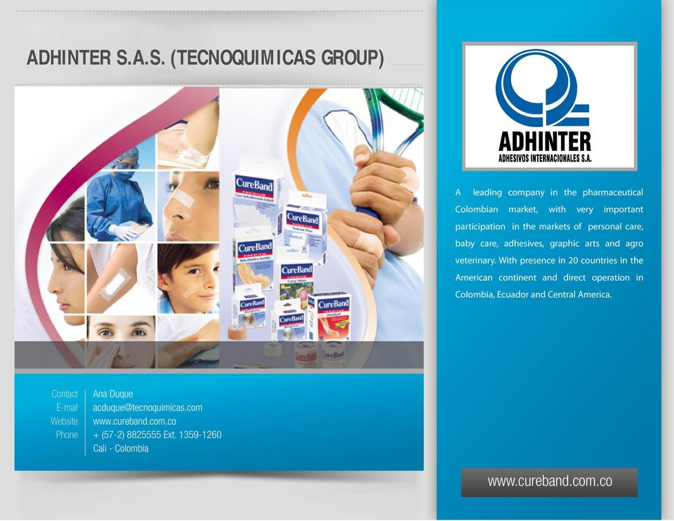 participation in the markets of personal care, baby care, adhesives, graphic arts and agro veterinary.